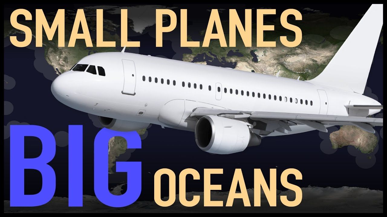 Small Planes Over Big Oceans (ETOPS Explained) https//www
