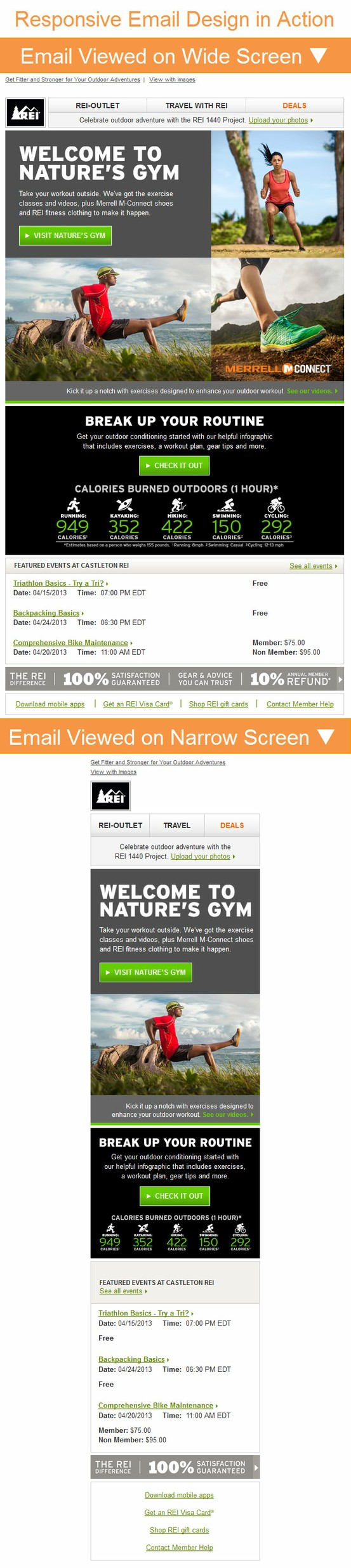 Another Great Example of responsive email design -   REI >>  sent 3/21/2013 >> This email for REI is a great example of responsive design when viewed on a mobile device. In this instance, you can see it in action if you drag the browser window to the left. - Laura Early, Associate Designer