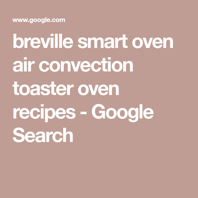 Breville Smart Oven Air Convection Toaster Oven Recipes