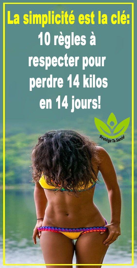 la simplicit u00e9 est la cl u00e9  10 r u00e8gles  u00e0 respecter pour perdre 14 kilos en 14 jours
