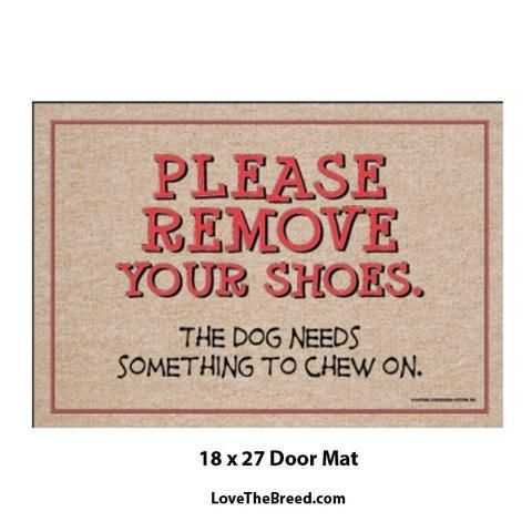 Please Remove Your Shoes So Dog Can Chew. Funny Dog Welcome Mat-18x27 Doormat