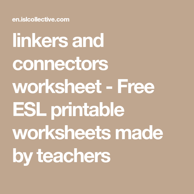 Linkers And Connectors Worksheet Free Esl Printable Worksheets