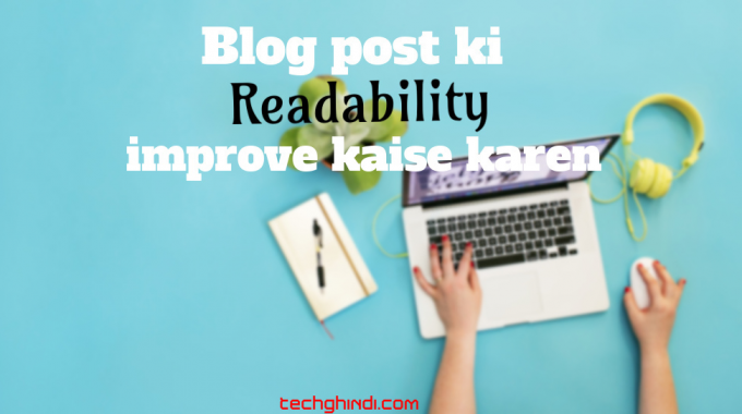 Blog Post Readability Mein Improve Kaise Karen Blog Blog Posts Improve
