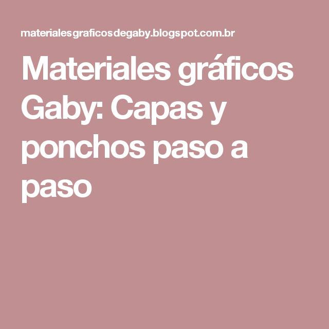 Materiales gráficos Gaby: Capas y ponchos paso a paso