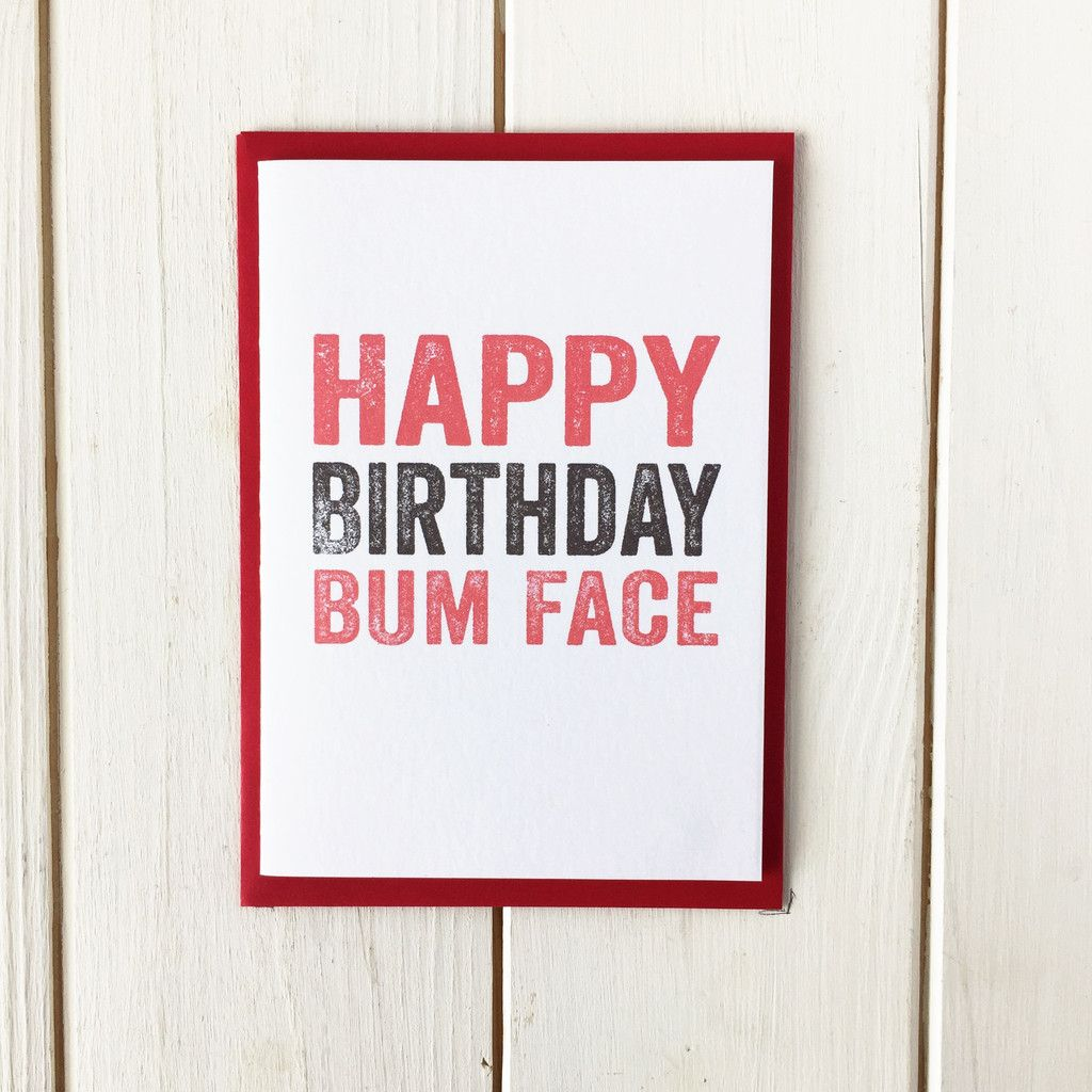 Happy birthday bum face greetings card happy birthday funny happy birthday bumface card is great for being cheeky and sharing in some name calling on your friends or family members birthday printed in uk funny kristyandbryce Image collections