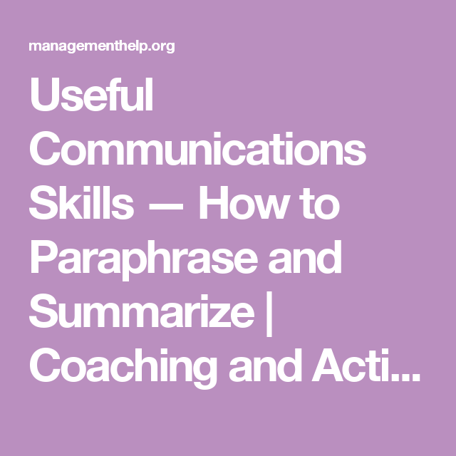 Useful Communication Skill How To Paraphrase And Summarize Coaching Action Learning Paraphrasing