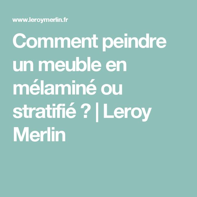 comment peindre un meuble en mlamin ou stratifi leroy merlin - Comment Repeindre Un Meuble En Melamine