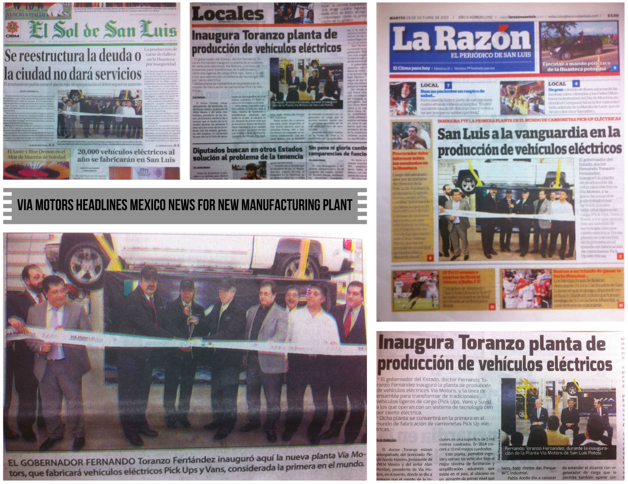 VIA Motors FRONT page headline news for ribbon cutting with San Luis Potosí Governor Dr. Fernando Toranzo Fernandez for the launch of VIA Motors-Mexico's new manufacturing plant for extended-range electric trucks, vans and SUV's! http://www.larazonsanluis.com/index.php/local/item/8820-inaugura-toranzo-planta-de-producción-de-vehículos-eléctricos #vehiculoselectricos #electricosvehiculos #electricvehicleplant #viamotorsmexico #electricvehicles