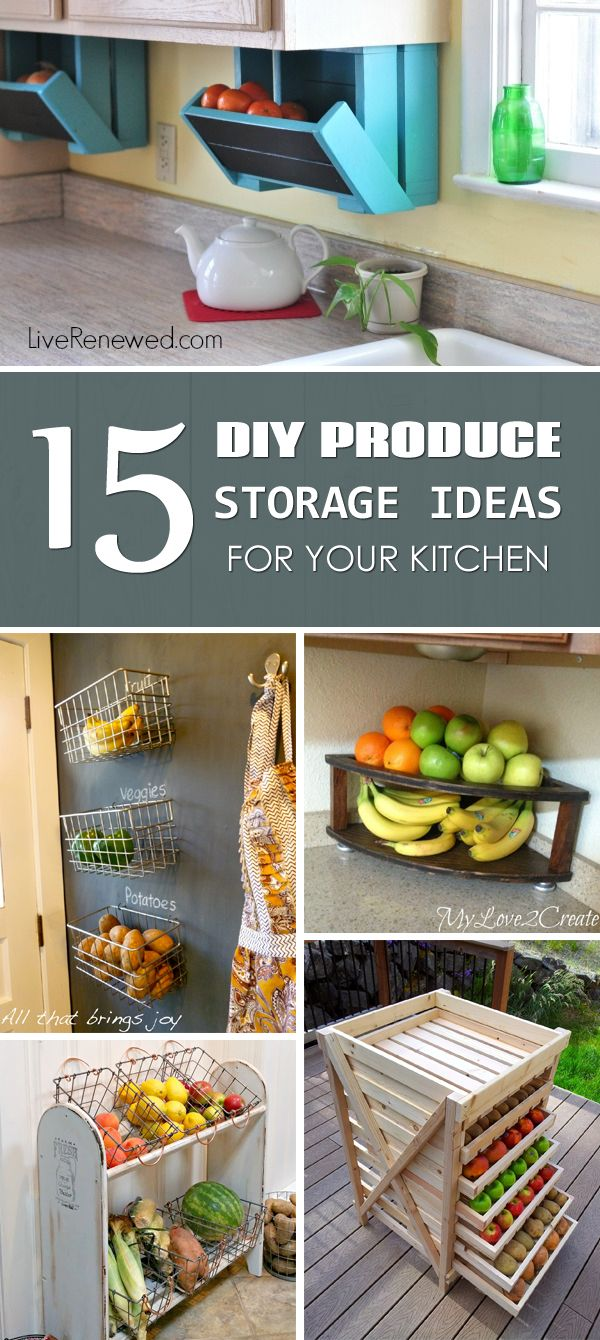 15 DIY Produce Storage Ideas for Your Kitchen | Pinterest ...