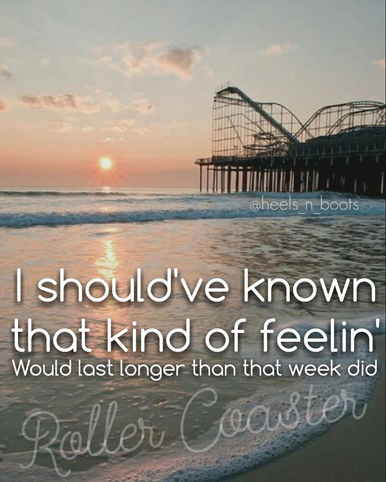 Luke Bryan - Roller Coaster | Country music quotes, Country ...