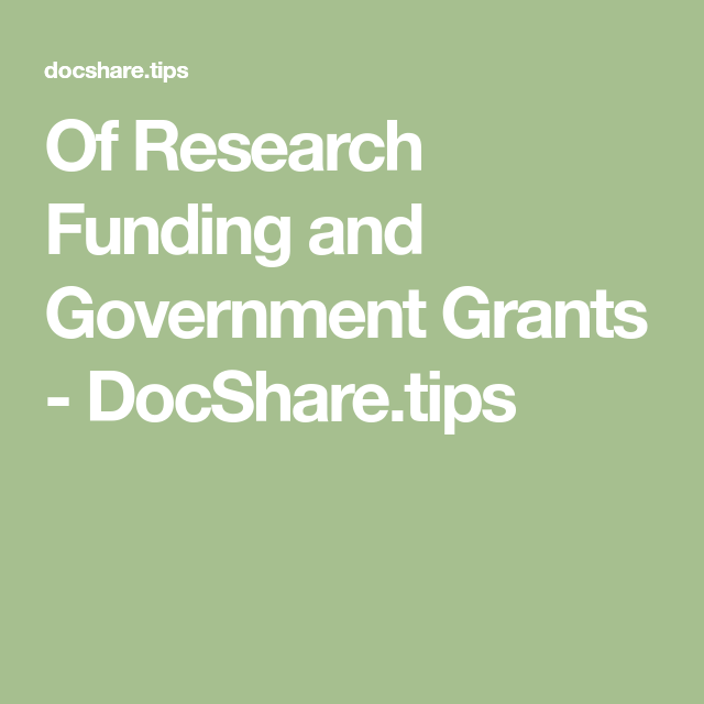 Of Research Funding and Government Grants - DocShare.tips