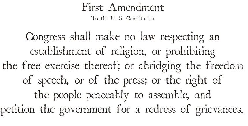 The First Amendment, does not just cover free speech, it is a total - new no blueprint meaning