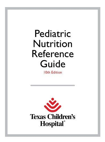 Texas childrens hospital pediatric nutrition reference guide 10th texas childrens hospital pediatric nutrition reference guide 10th edition by texas childrens hospital http fandeluxe Image collections