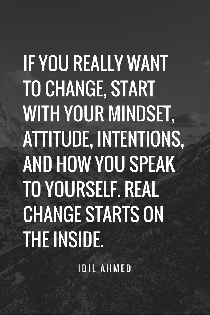 If you really want to change, start with your mindset