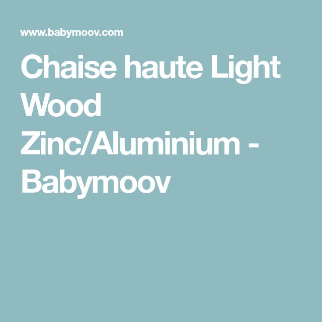 Chaise Haute Light Wood Zinc Aluminium