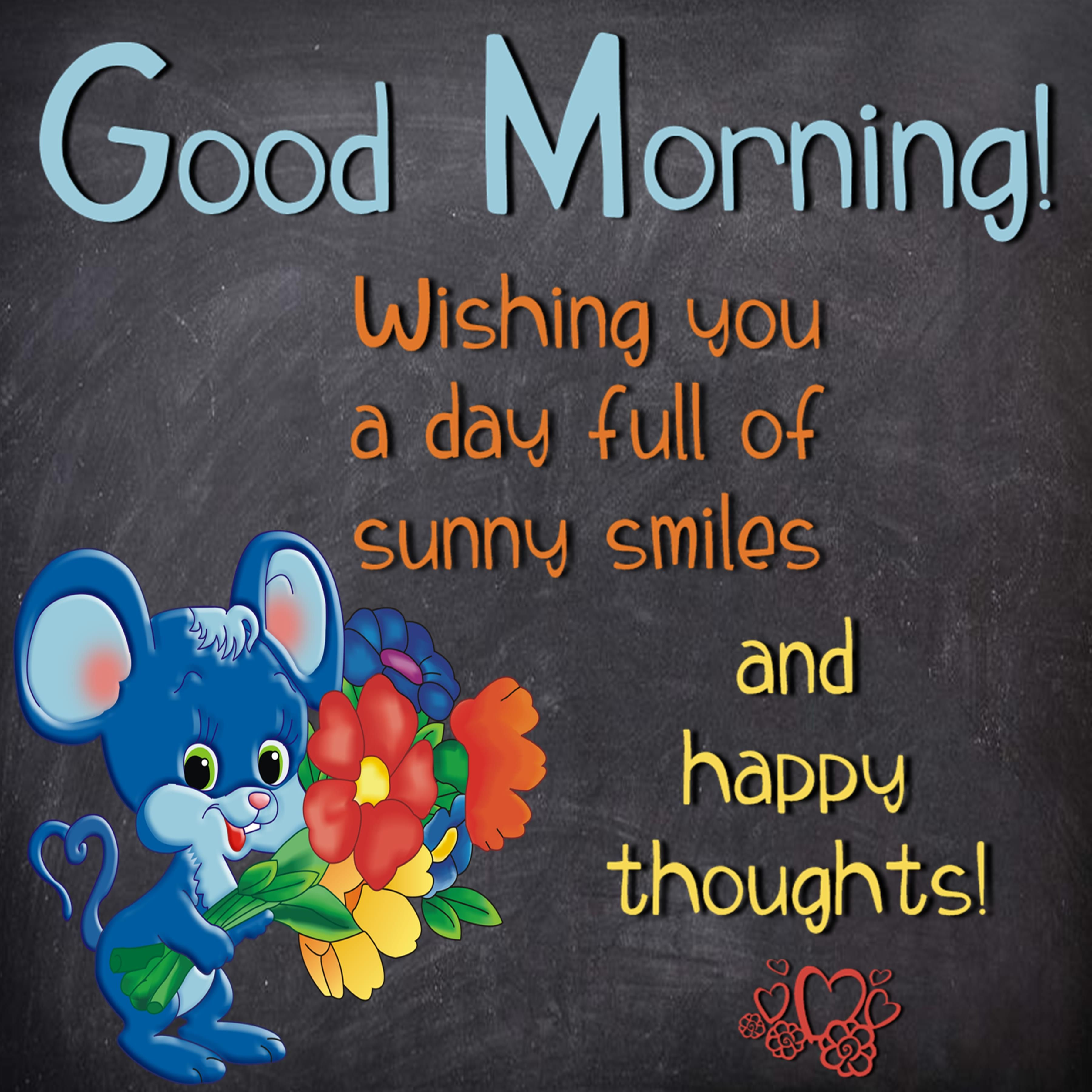 Good Morning Wishing You A Day Full Of Sunny Smiles And Happy Thoughts Good Morning Quotes Happy Weekend Quotes Good Morning Animated Images