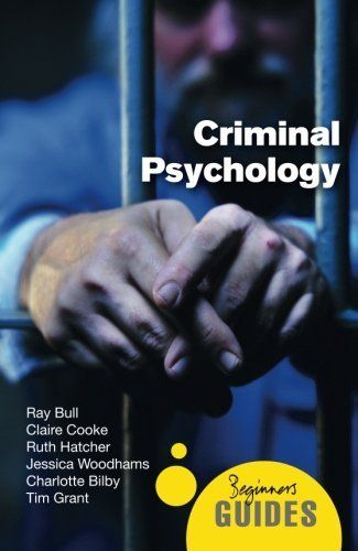 Criminal Psychology A Beginner S Guide By Ray Bull Criminal Psychology Psychology Book Annotation