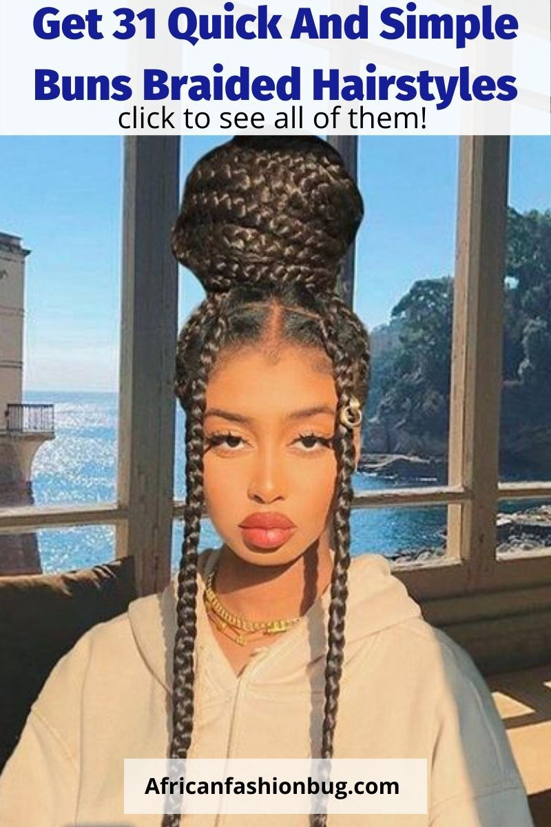 Get 31 Quick and Simple Buns Braided Hairstyles For Black ...