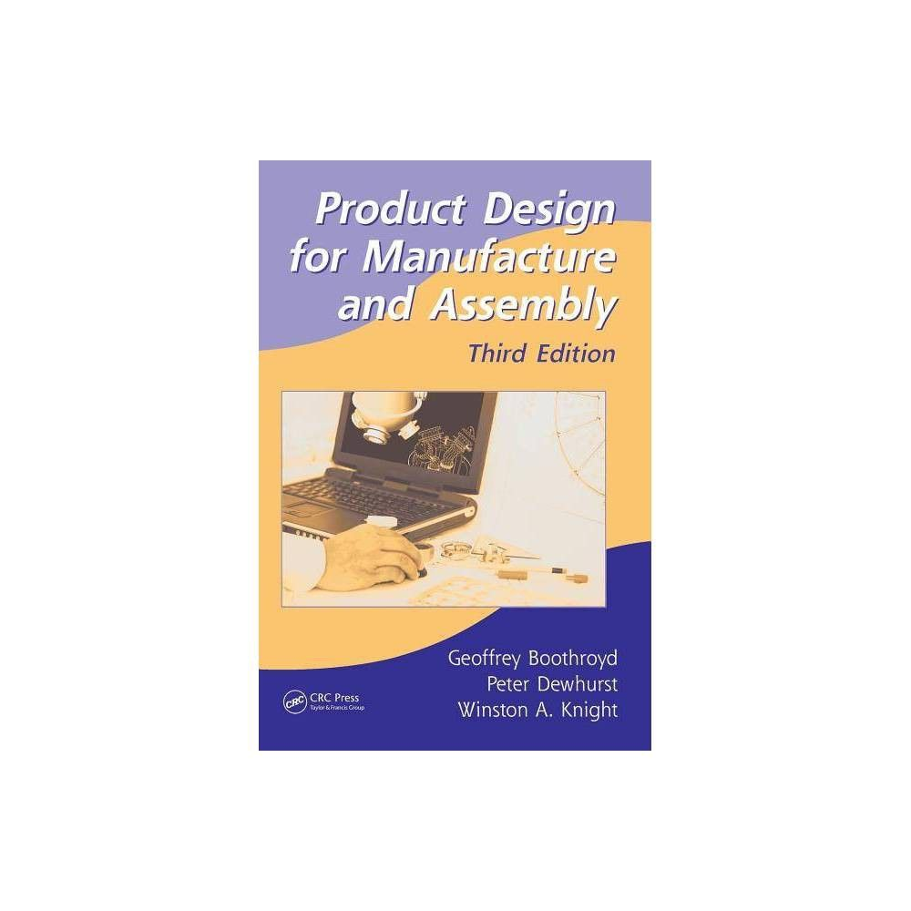 Product Design For Manufacture And Assembly Manufacturing Engineering And Materials Processing Material Processing Product Development Process Materials Engineering