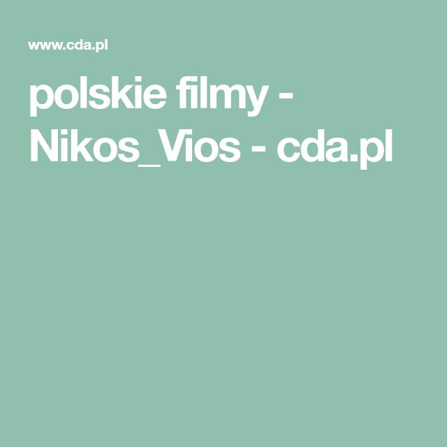 Polskie Filmy Nikos Vios Cda Pl Niko