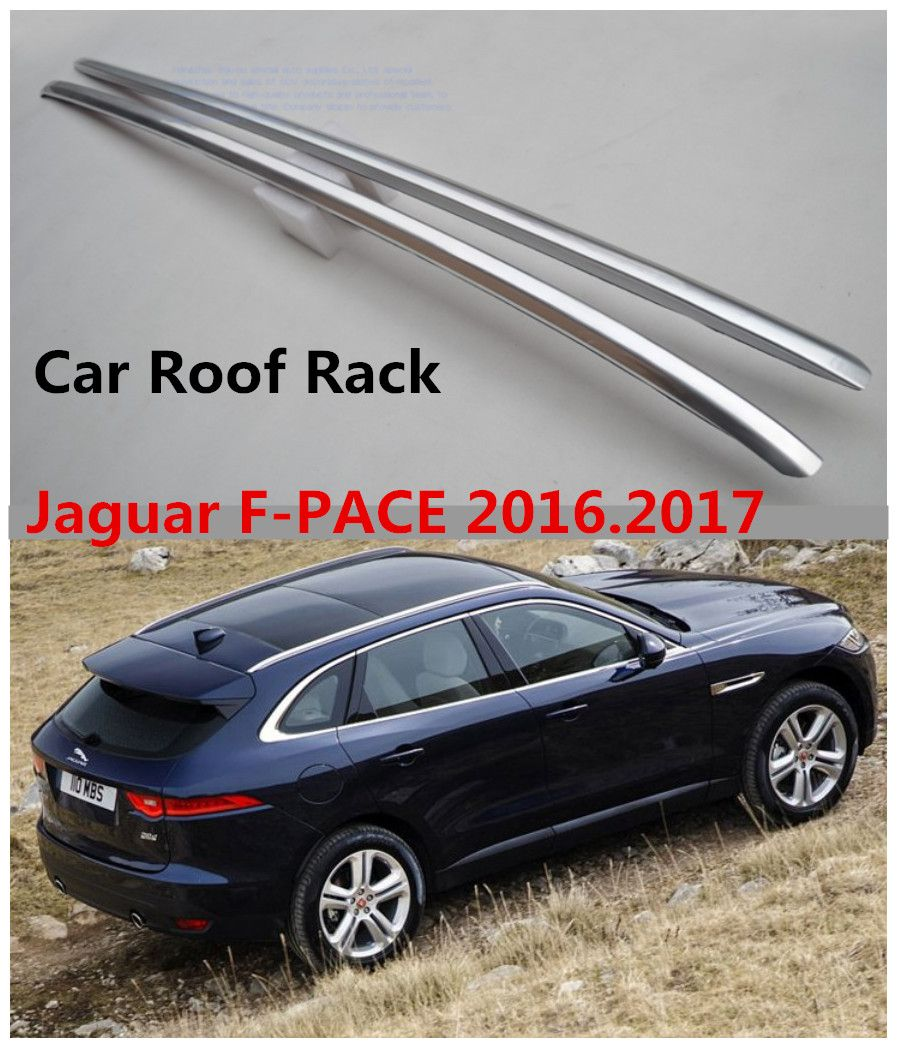 For Jaguar F Pace 2016 2017 Roof Rack Luggage Rack High Quality Brand New Aluminium Alloy Paste Installation Car Ac Car Roof Racks Luggage Rack Car Accessories