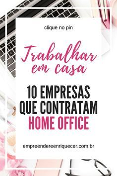 10 Empresas Que Contratam Para Trabalhar em Casa (...