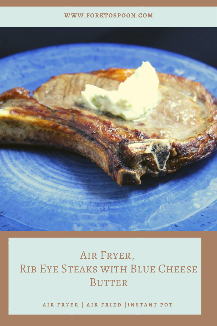 Air Fryer, Rib Eye Steaks with Blue Cheese Butter (KETO