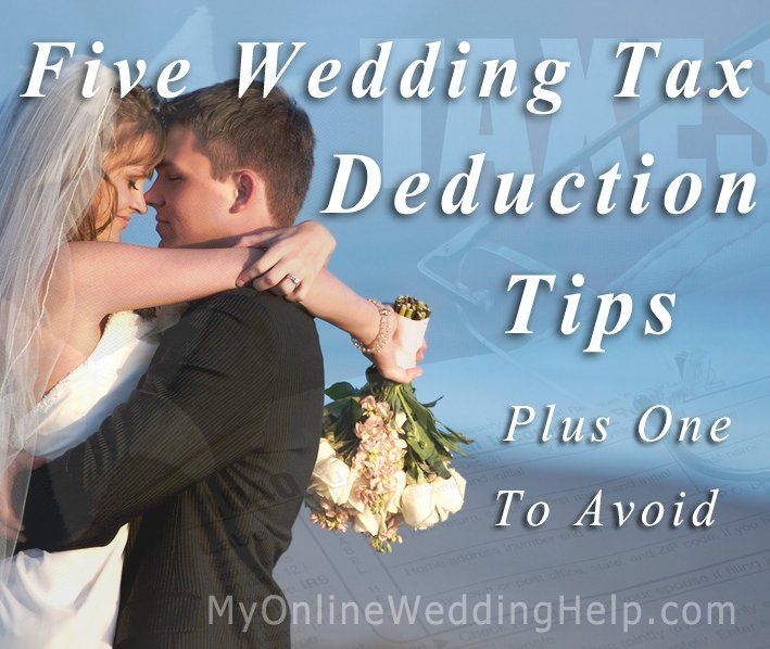 5 Wedding Tax Deduction Tips Plus One To Avoid My Online Help Budget Blog