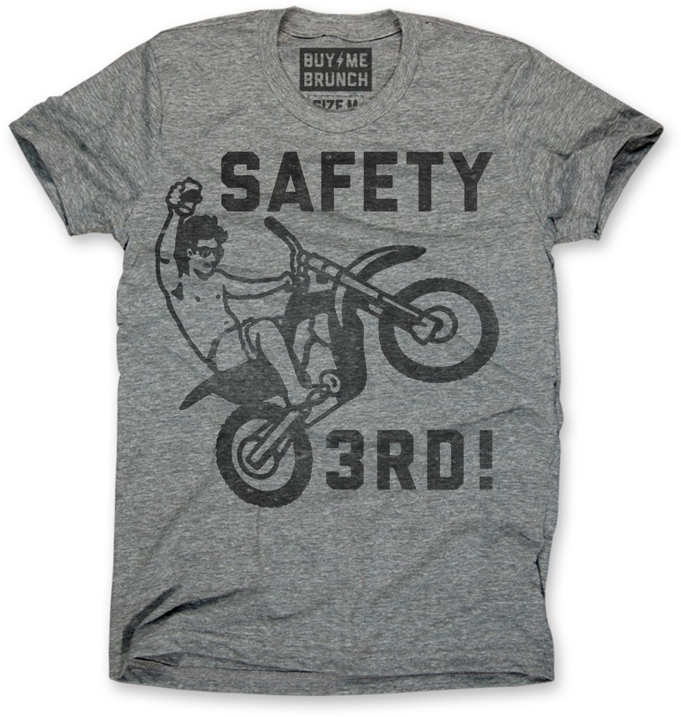 7b743f929 Safety Third triblend T-shirt. Softest pedal-to-the metal tee on the  market. Dirtbikes, motorcycles, bad decisions not included. Ultra soft  heather grey ...