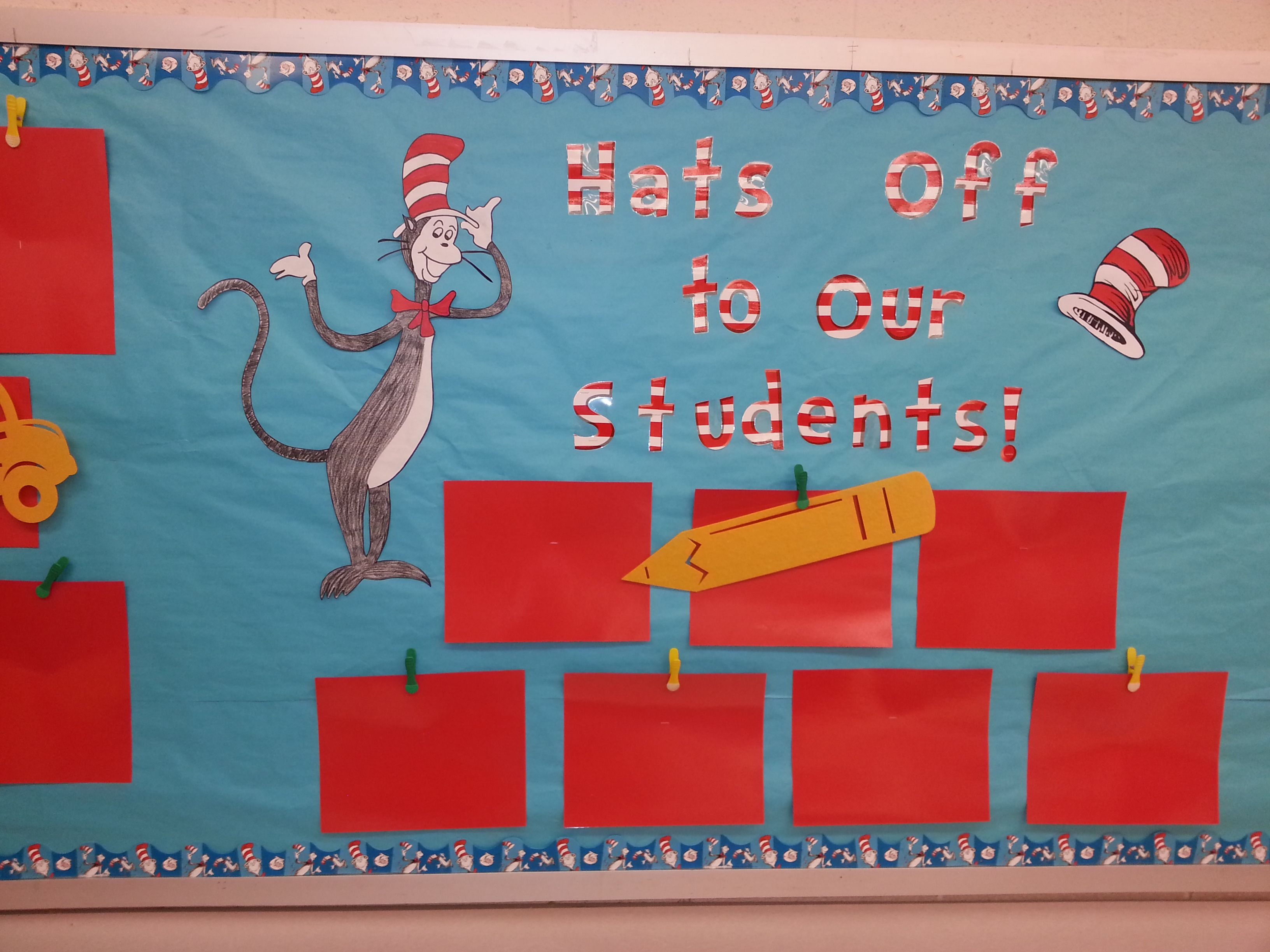 Cat In The Hat Student Work Display Board Hats Off To Our Students I Used Clothespins And Laminated Red Displaying Student Work Work Display Student Work