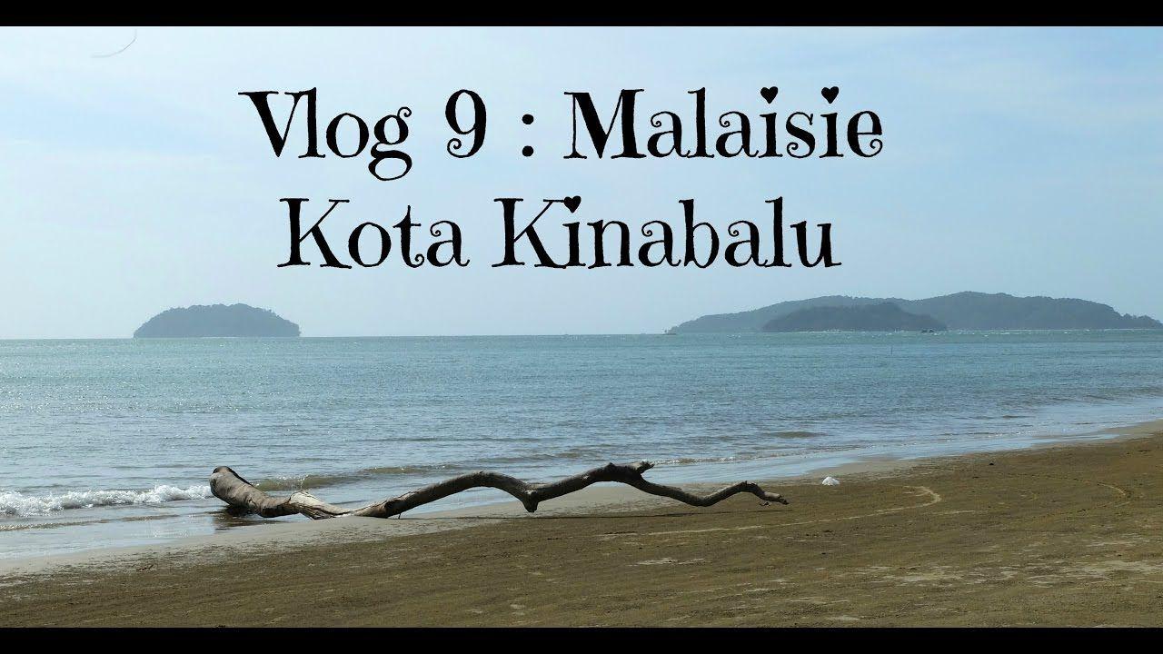 Vlog 9 : Kota Kinabalu en Malaisie