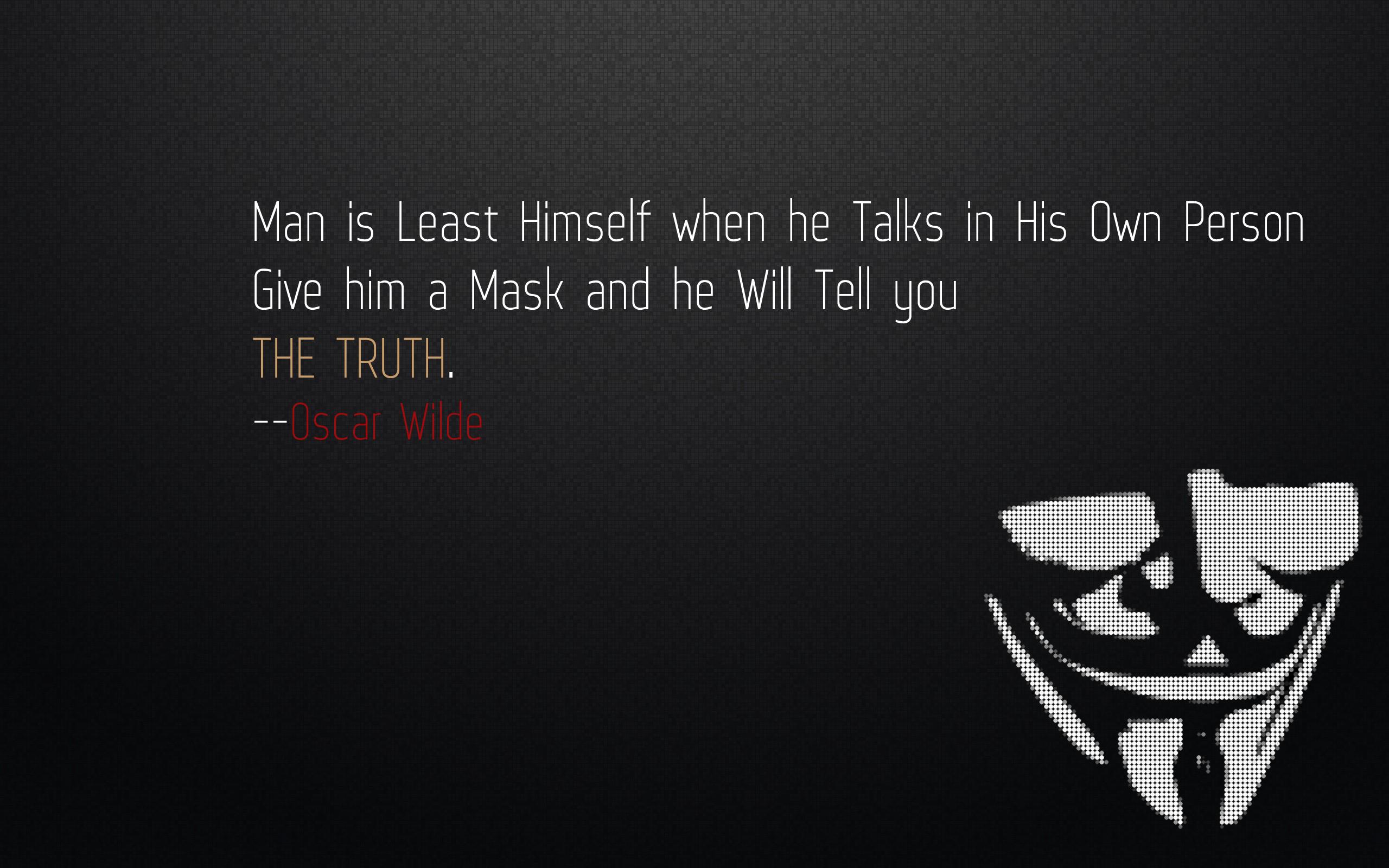 Minimalistic Quotes Masks Oscar Wilde V For Vendetta Wallpaper 2560x1600 13840 Wallpaperup Badass Quotes V For Vendetta Quotes Hd Quotes