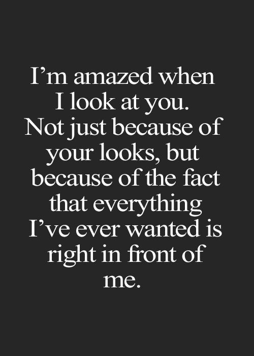 I M Amazed When I Look At You Not Just Because Of Your Looks But
