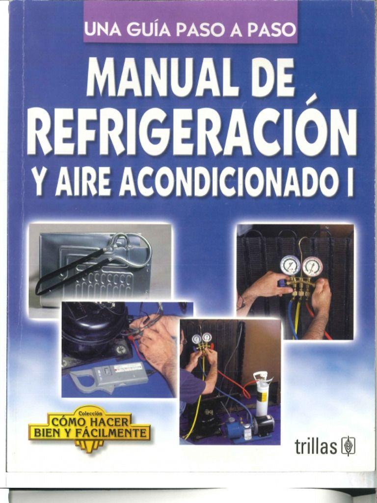 Manual de refrigeracion y aire, facil y sencillo de