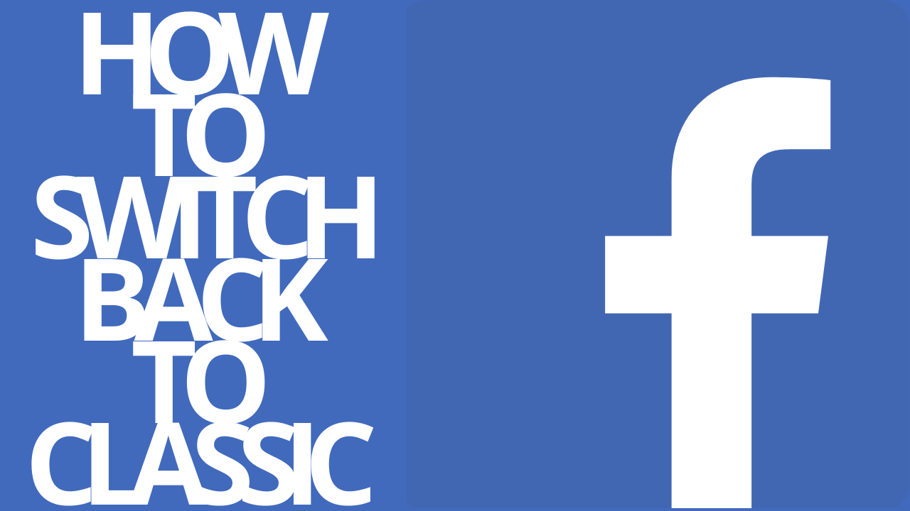 How To Switch Back To Classic Facebook White Pages Classic Switch