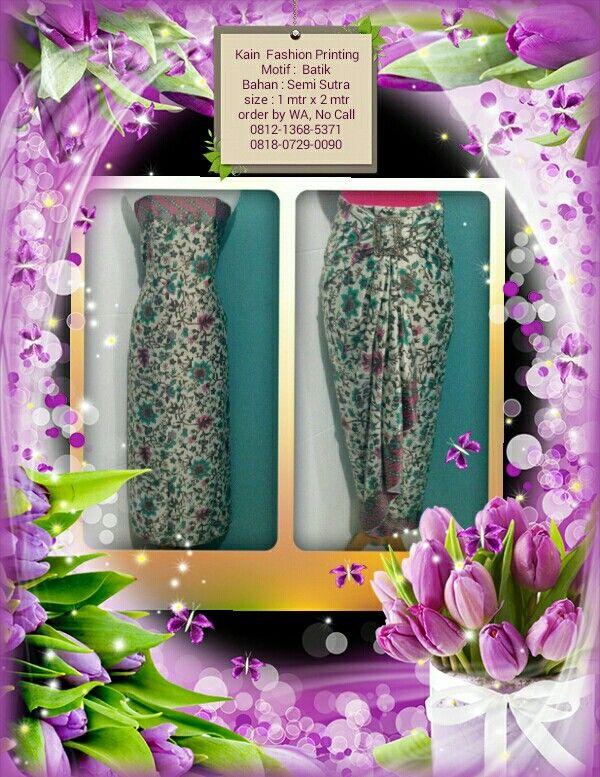 Kain Fashion Printing Motif : Batik, Bisa Reques Ukuran & Menerima Pesanan Seragam Ket & Order : Lihat di foto