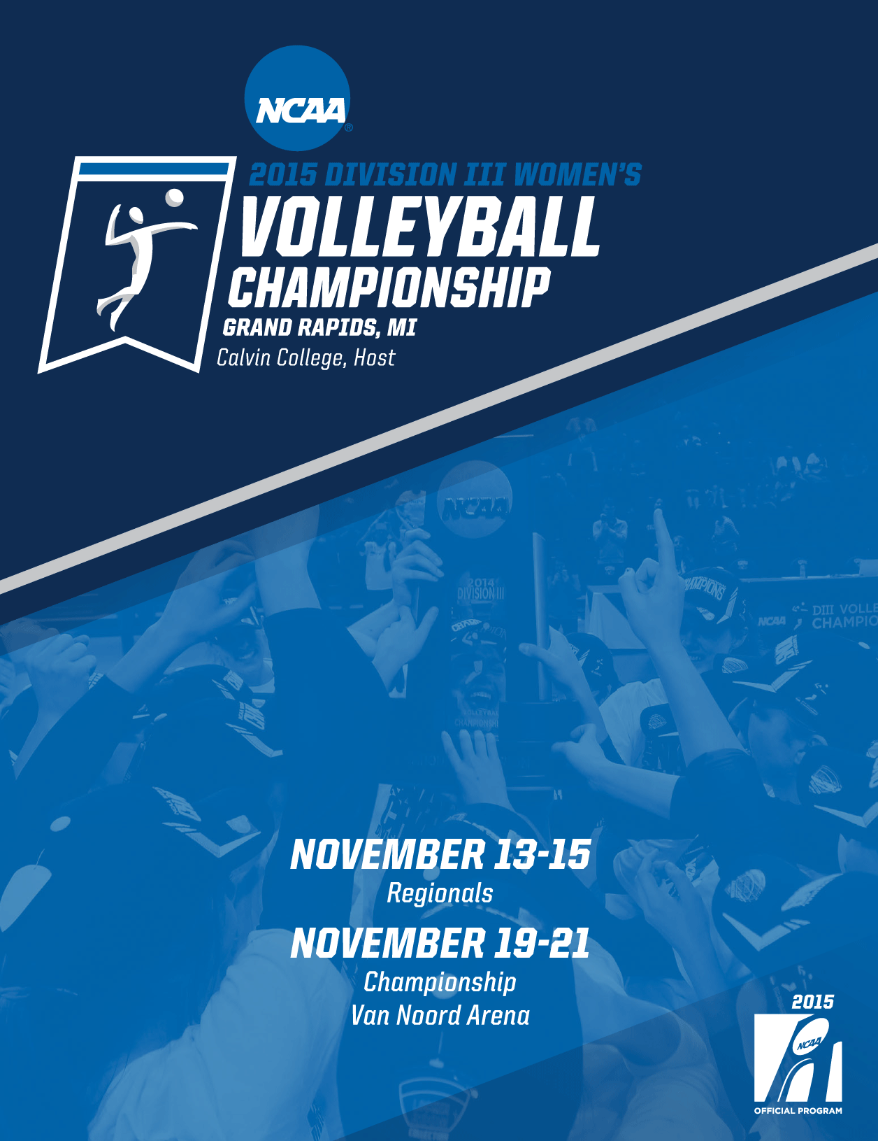2015 Ncaa Division Iii Women S Volleyball Championship And Regionals Digital Guide Ncaad3 Divisioniii Ncaavolleyball Ncaa Women Volleyball Ncaa Championship