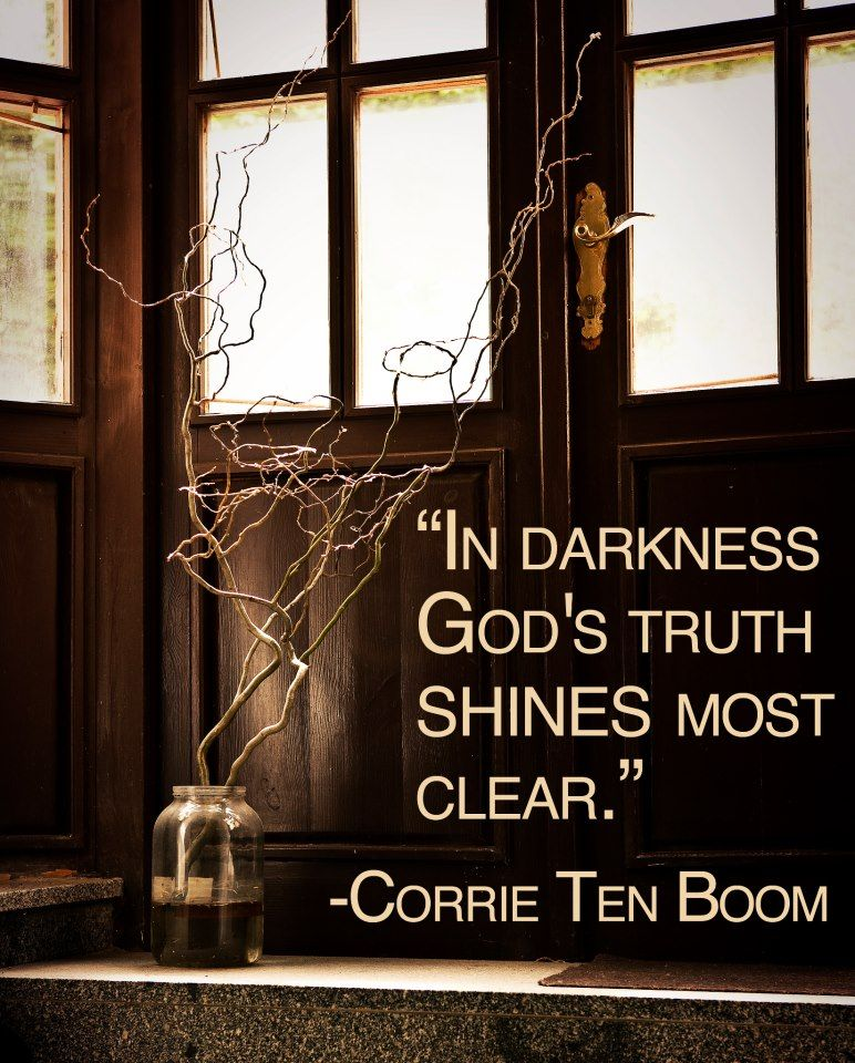 "Hiding Places Bo2: €�In Darkness God's Truth Shines Most Clear."" €� Corrie Ten"