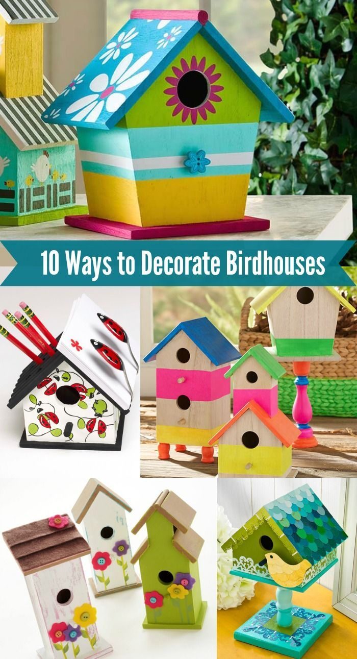 I Need Ideas For Decorating My Living Room: 10 Fun Ways To Decorate Wood Birdhouses