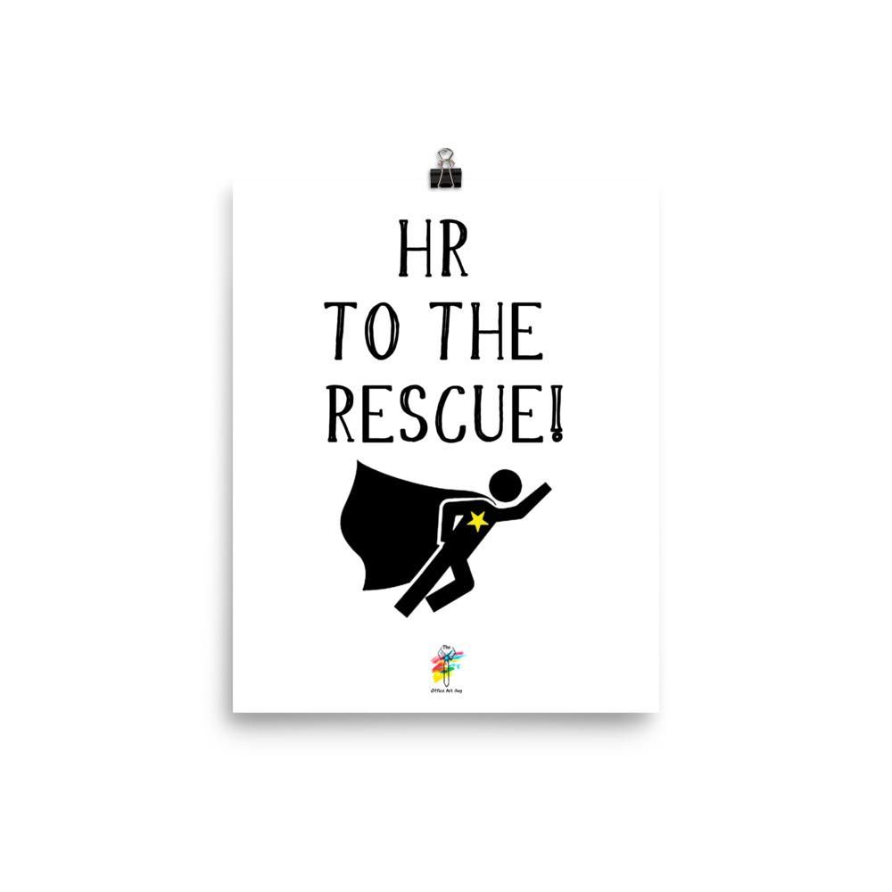 Hr To The Rescue Human Resources Print Human Resources Quotes Human Resources Office Human Resources Humor