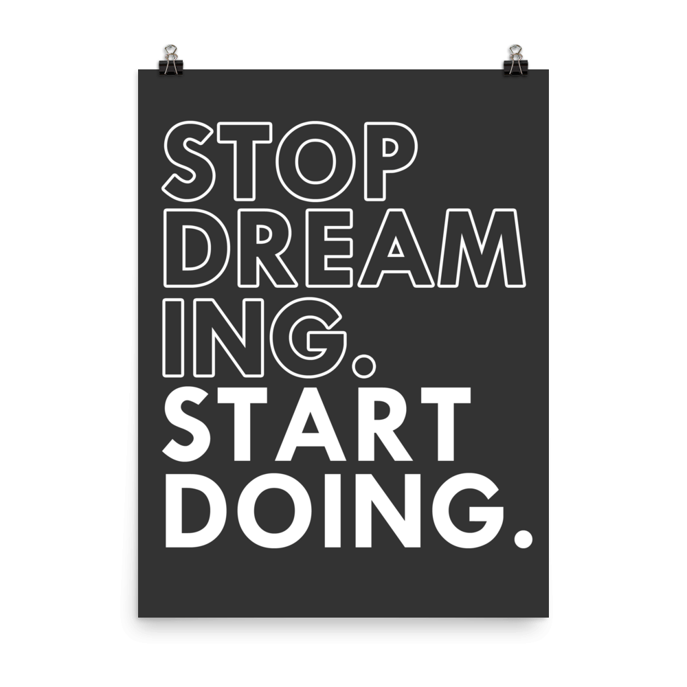 picture relating to Printable Motivational Posters referred to as Avert dreaming. Commence performing. - No cost printable motivational
