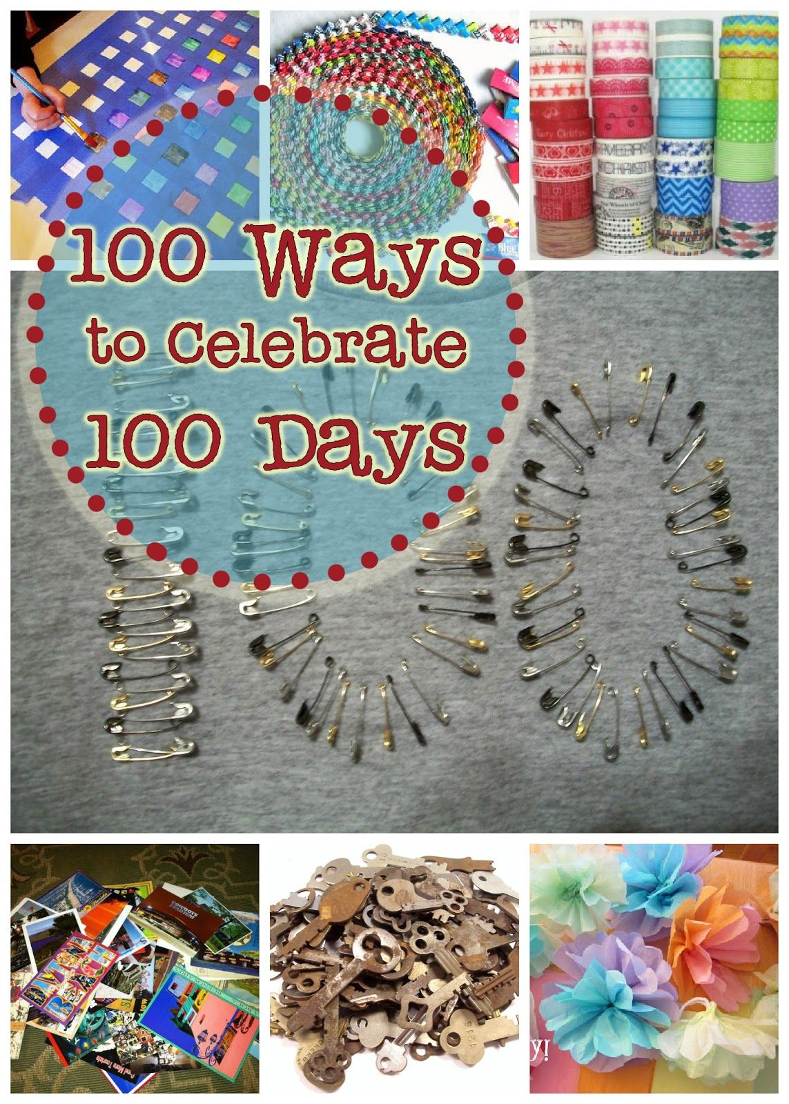 100 Ways to Celebrate 100 Days | A collection of project ideas for ...