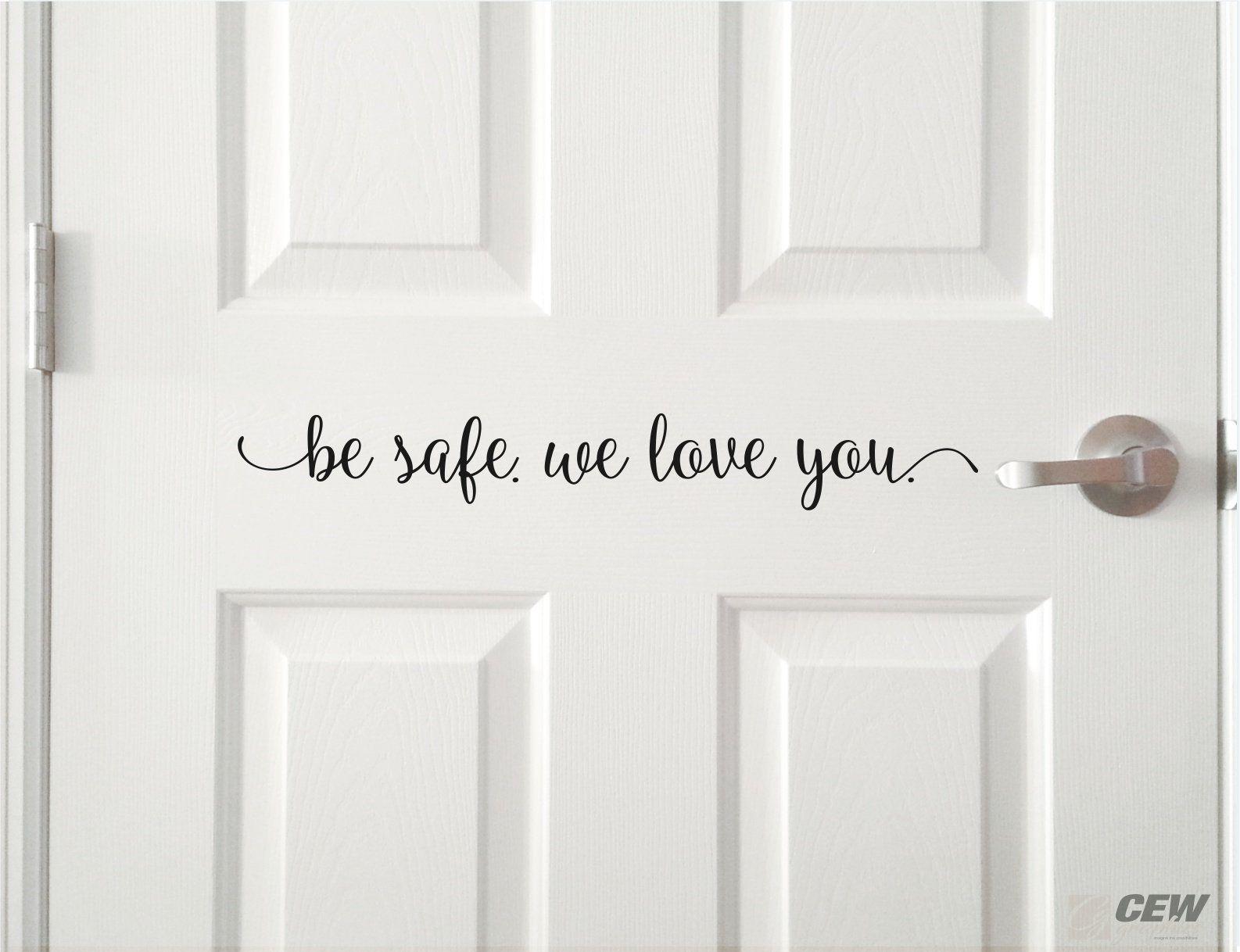 Be Safe We Love You Decal Come Home Safe Decal House Door Etsy In 2021 Front Door Decal Kitchen Vinyl Decals Bathroom Wall Decals