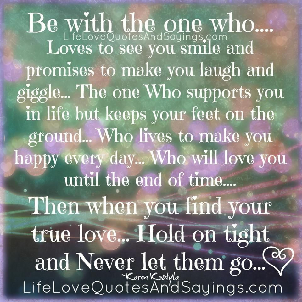 Bon True Love Quotes And Sayings | Be With The One Who Loves To See You Smile