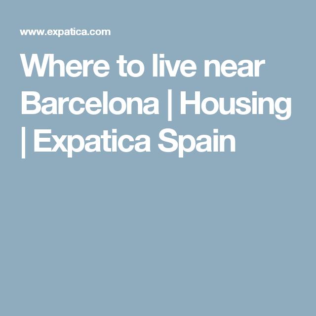 Where to live near Barcelona   Housing   Expatica Spain