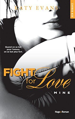 Fight For Love Tome 2 Mine De Katy Evans Https Www Amazon Fr Dp B00rn789tm Ref Cm Sw R Pi Dp X A9kiybmbzbr68 Romance Livre Livres A Lire