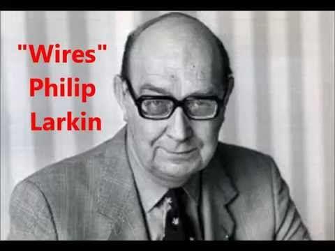 Wires Poem By Philip Larkin Read By The Poet Himself Philip Larkin Larkin Writers And Poets