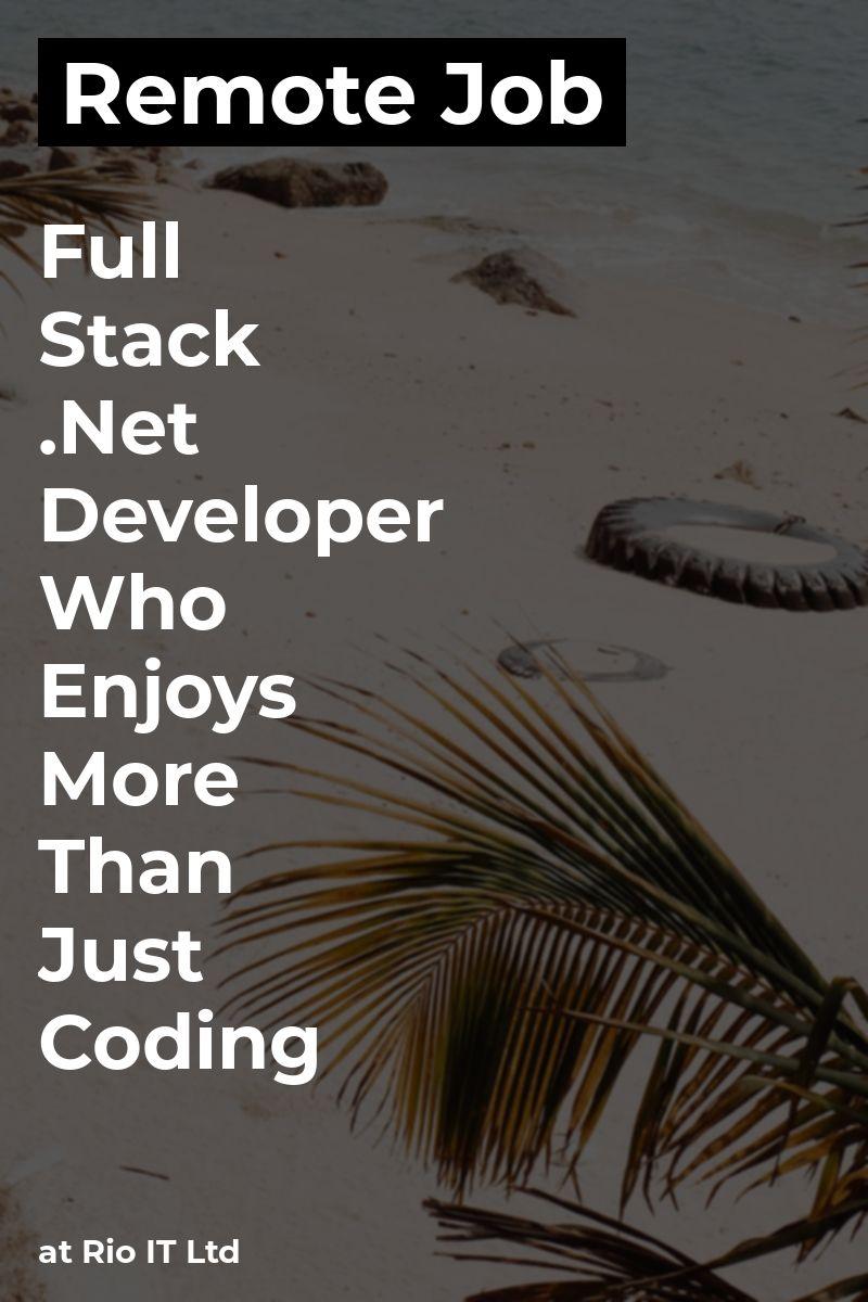 Remote Full Stack Developer Who Enjoys More Than Just