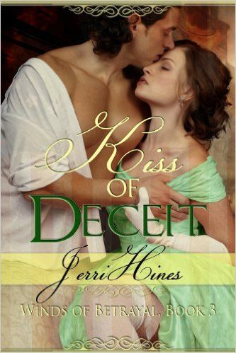 KISS OF DECEIT Winds of Betrayal, Book Three The tides of war have shifted. When all eyes turn south, Doctor Jonathan Corbett finds himself once more thrust into the war's turmoil. On assignment fr...