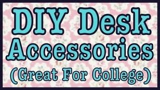 DIY DESK ACCESSORIES THAT ARE GREAT FOR COLLEGE DORM ROOMS
